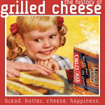The History of the Grilled Cheese Sandwich