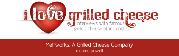 I Love Grilled Cheese: Meltworks: A Grilled Cheese Company