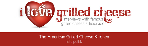 I Love Grilled Cheese: The American Grilled Cheese Kitchen