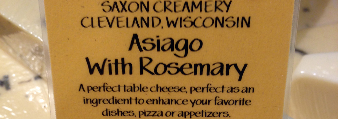 Saxon Creamery's Asiago with Rosemary