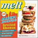 Order Melt: 100 Amazing Adventures in Grilled Cheese