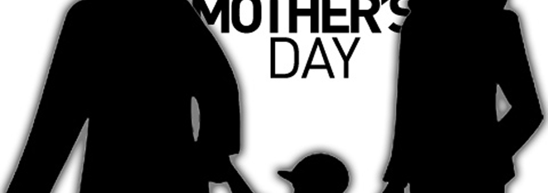 I Think Today Is Mother's Day